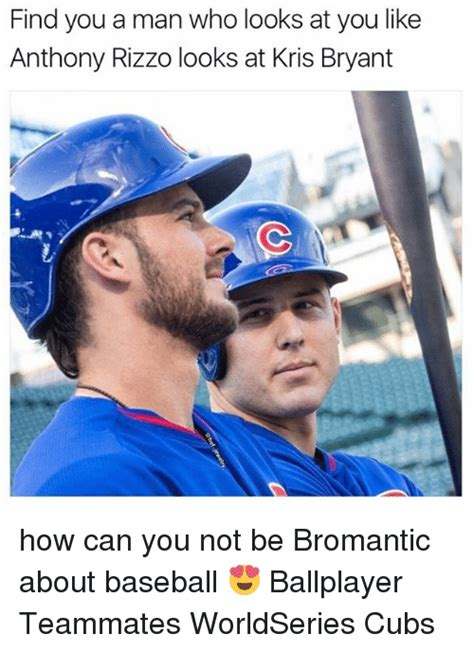 How To Find Who Look Like You Find You A Who Looks At You Like Anthony Rizzo Looks At Kris Bryant How Can You