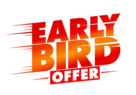 early bird offer book  advance  save