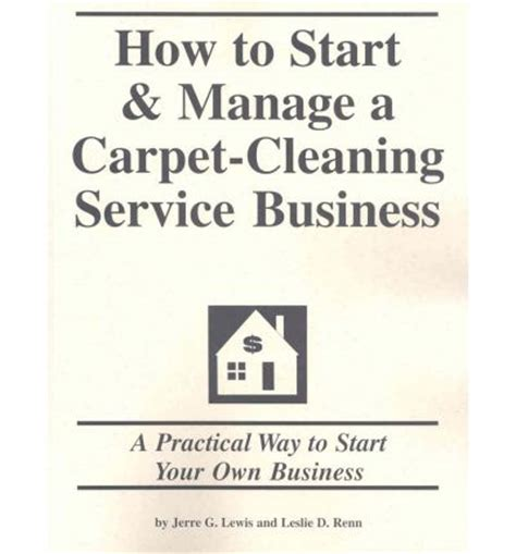 start carpet cleaning business how to start manage a carpet cleaning service business a practical way to start your own