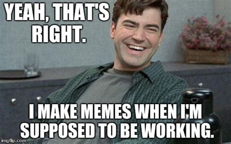 Create Office Space Meme - i don t work imgflip
