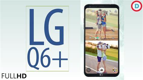 Lg Q6 Vision Platinum lg q6 plus 4gb ram 64gb storage price rs 17990