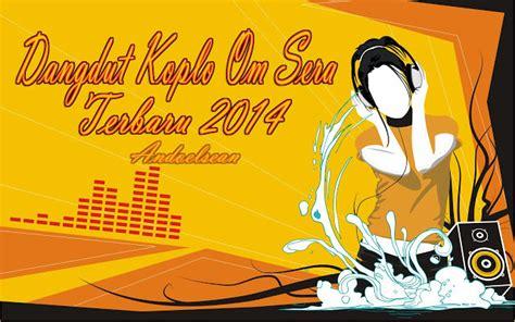 download mp3 dangdut koplo terbaru om sera dangdut koplo om sera terbaru 2014