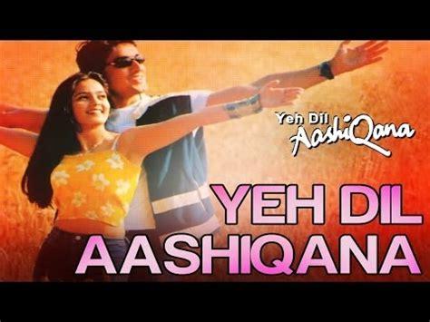 film india yeh dil yeh dil aashiqana yeh dil aashiqana karan nath