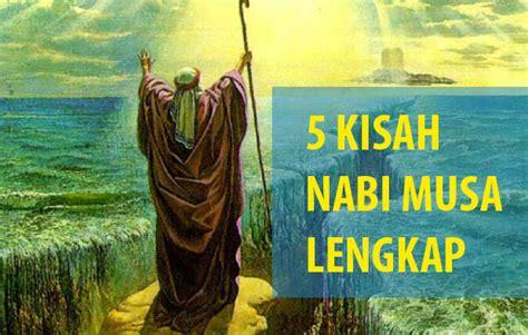 gambar film nabi musa 5 kisah nabi musa as firaun nabi khidir mukjizat dan