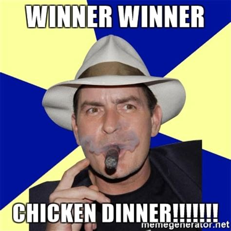 Winner Meme - winner winner chicken dinner charlie sheen