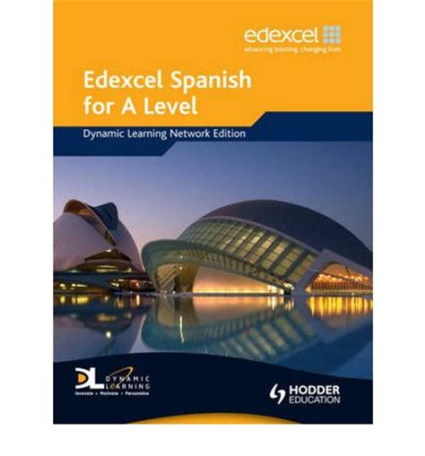 edexcel a level spanish 1471858316 edexcel spanish for a level dynamic learning mike thacker 9780340968895