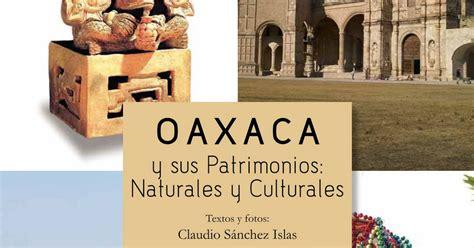 librerias oaxaca libros de oaxaca oaxaca y sus patrimonios naturales y