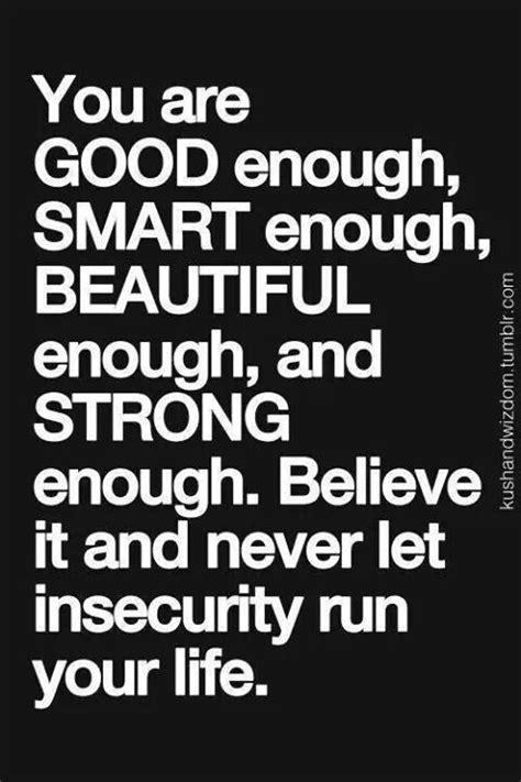 are you good enough you are good enough quotes quotesgram