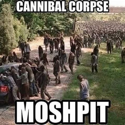 Metalhead Memes - 92 best images about cannibal corpse six feet under on