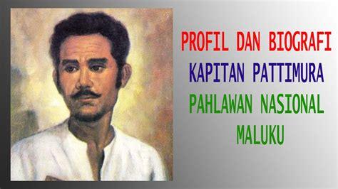 biografi kapitan pattimurah kapitan pattimura pahlawan nasional maluku youtube