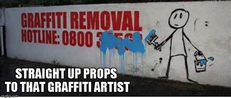 Graffiti Meme - i ve seen some good graffiti in my day but the simplicity