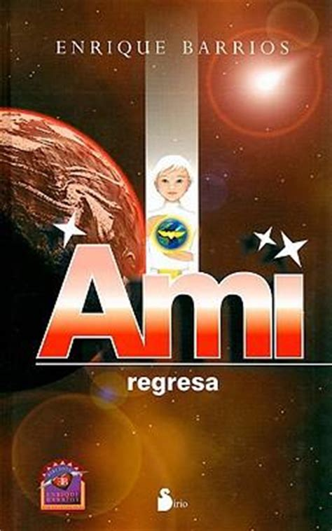 ami regresa ami regresa enrique barrios 9788478085804