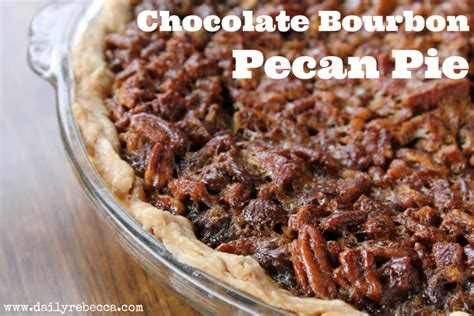 chocolate bourbon pecan pie daily rebecca
