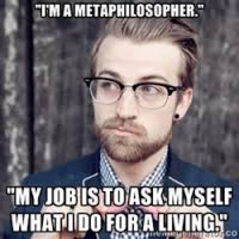 Philosophy Memes - 60 philosophy memes for you lovers of wisdom