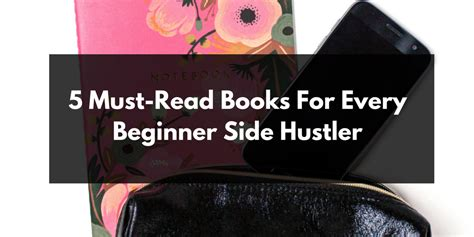 Best Mba Books For Beginners by 5 Must Read Books For Every Beginner Side Hustler