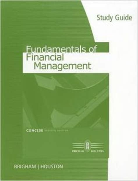 Pdf Fundamentals Financial Management Concise Brigham by Study Guide For Brigham Houston S Fundamentals Of
