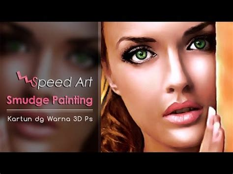 cara edit foto jadi kartun 3d speed art smudge painting kartun warna 3d youtube