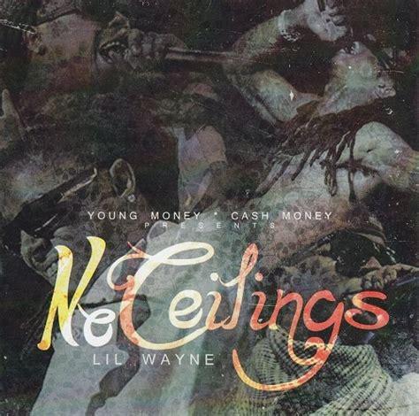 Lil Wayne No Ceilings Track List by Lil Wayne No Ceilings Mixtape Alternate Covers