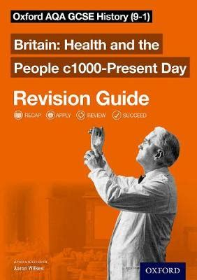 oxford aqa gcse history britain health and the people c1000 present day revision guide 9 1