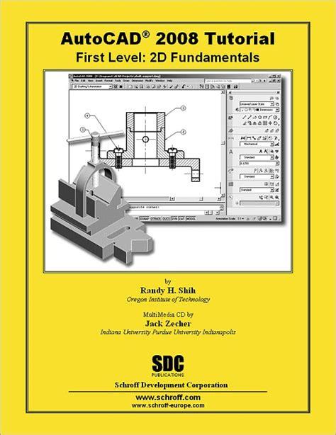 autocad tutorial book autocad 2008 tutorial first level 2d fundamentals book