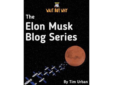 elon musk kindle the elon musk blog series kindle ebook by tim urban