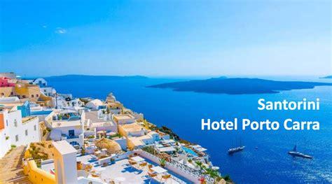 porto santorini santorini porto carra hotel greece