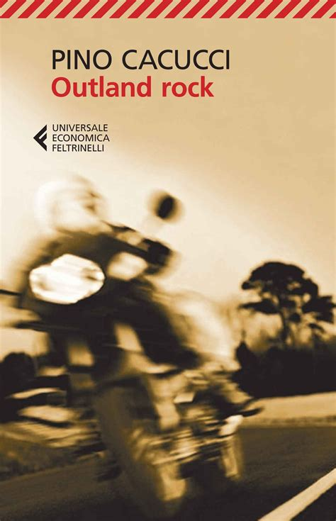 Cacucci Libreria - pino cacucci outland rock libro feltrinelli editore