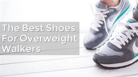 best athletic shoes for overweight best walking shoes for overweight walkers plussize