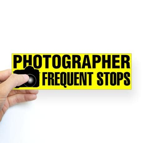 Sticker Stiker Photography photographer frequent stops bumper sticker on