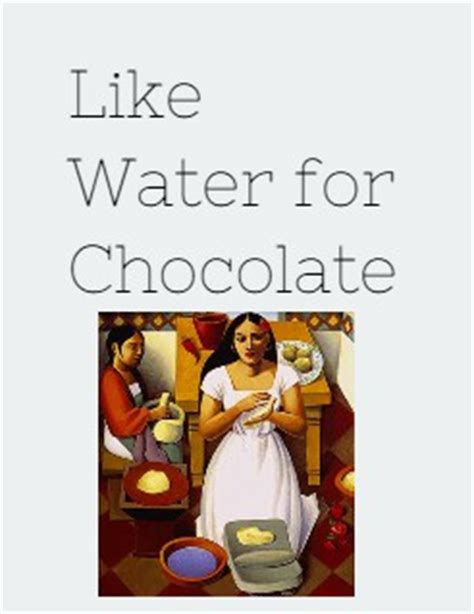 like water for chocolate a novel in monthly installments with recipes romances and home remedies like water for chocolate my storybook