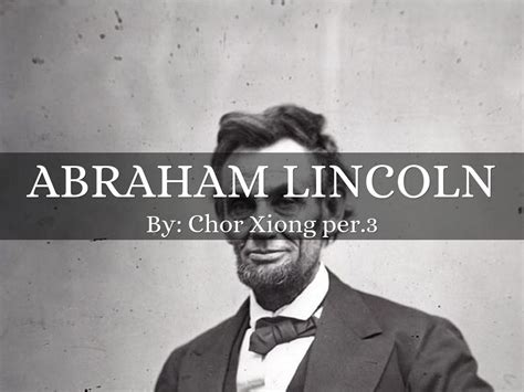 abraham lincoln biography bullet points abraham lincoln by cxiong500356