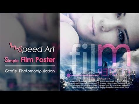 membuat poster film speed art membuat poster film simple di ps youtube