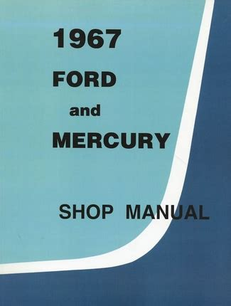 service and repair manuals 1967 ford country on board diagnostic system 1967 ford and mercury shop manual galaxie ltd monterey marquis