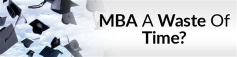 Mba Alternatives by Is Getting An Mba A Waste Of Time 5 Alternatives To An