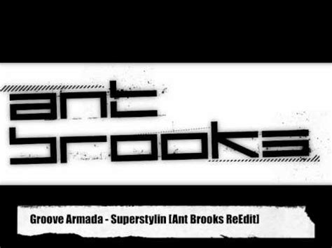 superstylin groove armada groove armada superstylin ant reedit