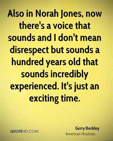 I Voices In My Specificly There Are T by Gerry Beckley Quotes Quotehd
