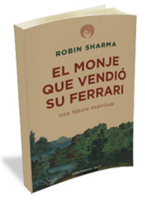 libro monje que vendio su el monje que vendi 243 su ferrari soy la vida encuentra el prop 243 sito de tu vida
