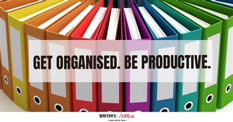 Get Organised by Get Organized Be Productive Writer S Org