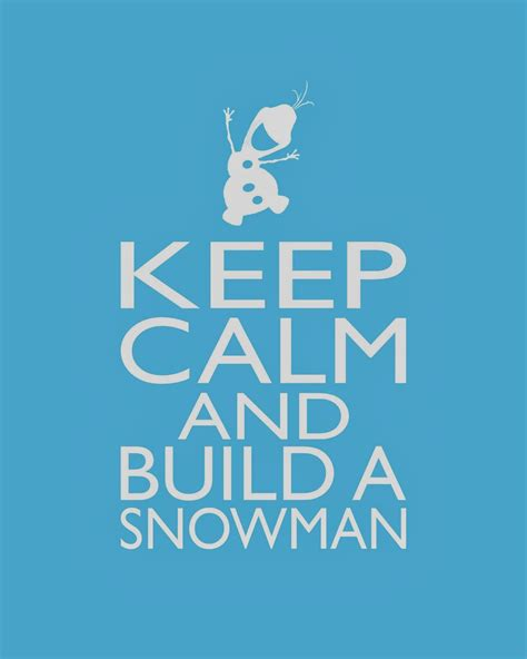 printable olaf quotes frozen keep calm quotes quotesgram