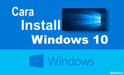 cara install windows 10 dari dvd cara install windows 10 dengan flashdisk dvd mudah