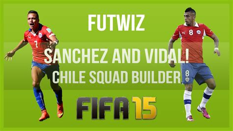 alexis sanchez upgrade fifa 15 fifa 15 alexis sanchez and arturo vidal chile squad