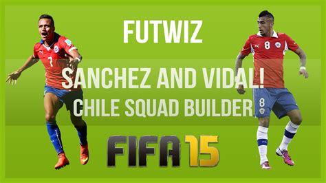 alexis sanchez fifa 15 fifa 15 alexis sanchez and arturo vidal chile squad