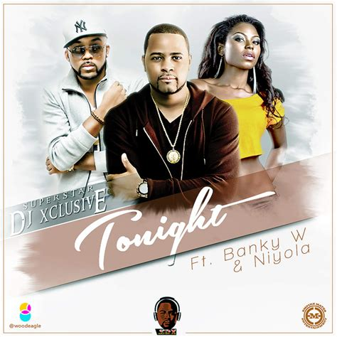 dj xclusive ft davido mp3 download exclusive dj xclusive tonight ft banky w niyola