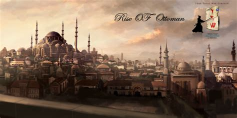 Rise Of Ottomans Wip Rise Of Ottoman New Caign For Ottomans