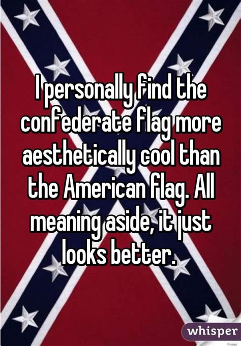 design meaning of the confederate flag i personally find the confederate flag more aesthetically