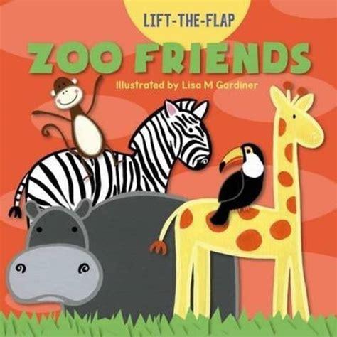 A Lift The Flap Board Book zoo friends lift the flap board book