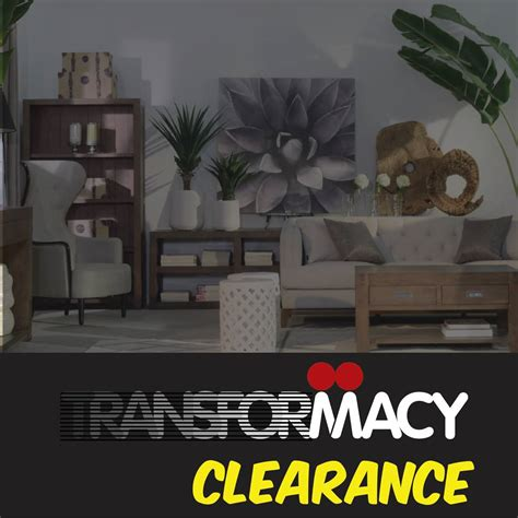 macy transformacy clearance sale wisma minlon home