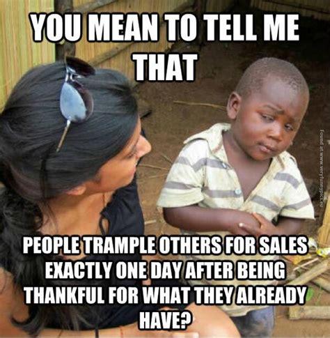 Dirty Friday Memes - christmas sales makes no sense very funny pics