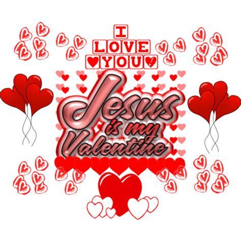 jesus valentines happy s day from jesus zack hunt