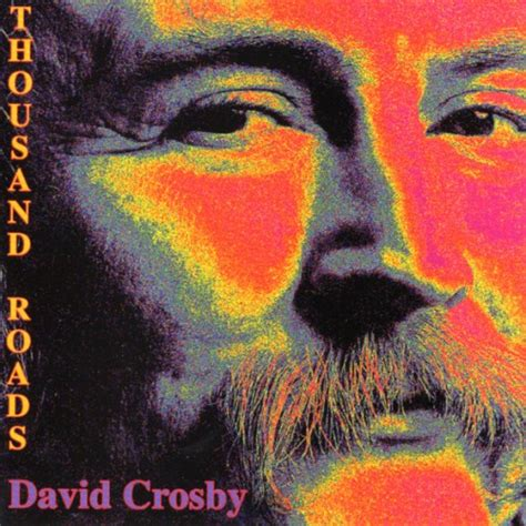 david crosby full album david crosby thousand roads reviews album of the year